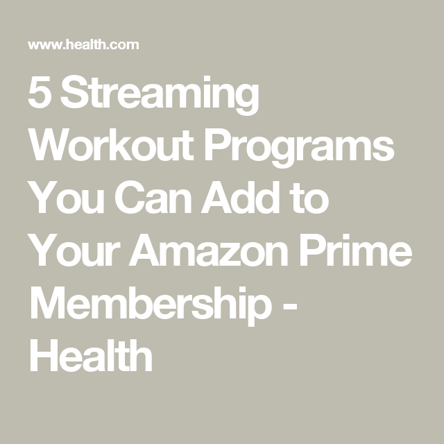 5 Streaming Workout Programs You Can Add to Your Amazon Prime Membership - Health