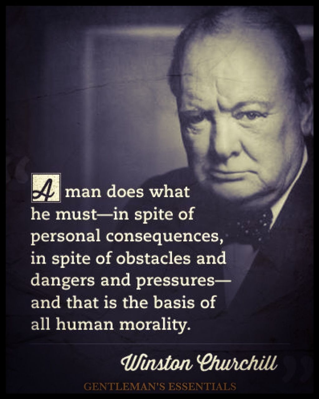 Human Morality Gentleman S Essentials Churchill Quotes Winston Churchill Quotes Wisdom Quotes