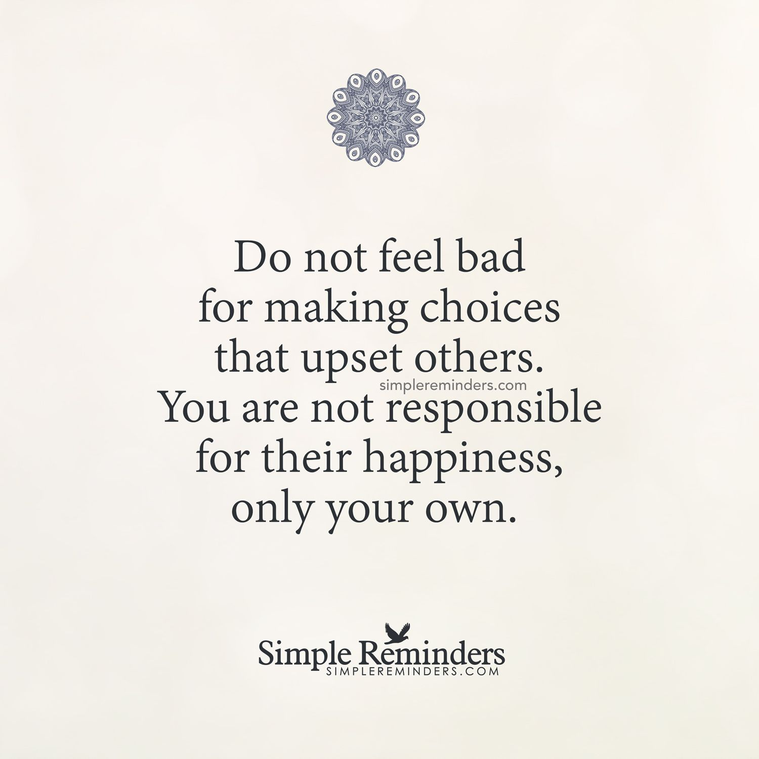 you are not responsible for their happiness by unknown author