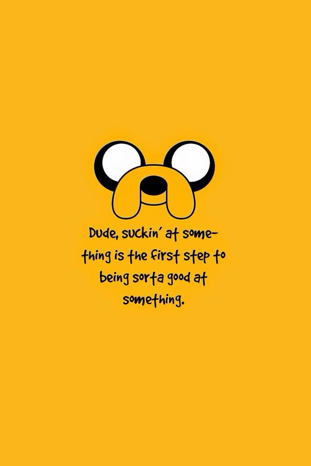 Wise Words From Jake Adventure Time Wallpaper Adventure Time Quotes Jake Adventure Time
