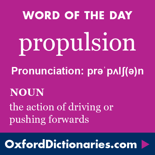 Propulsion Definition Of Propulsion In English From The Oxford Dictionary Words In Other Languages Words Unusual Words