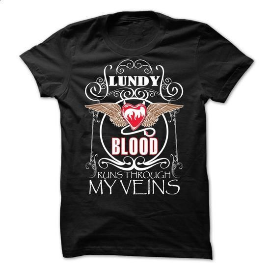 LUNDY - Blood runs through my veins - #shirt print #tshirt quotes. ORDER NOW => https://www.sunfrog.com/Names/LUNDY--Blood-runs-through-my-veins.html?68278