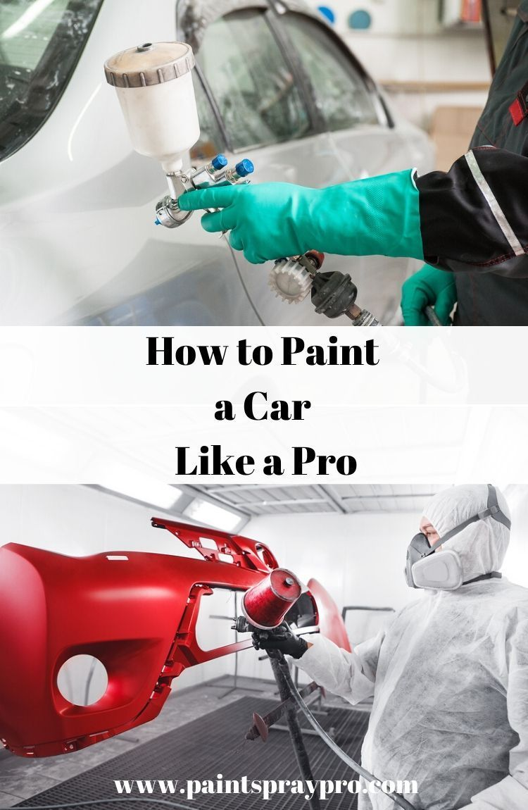How to Paint Your Car Like a Pro Best paint sprayer, Car