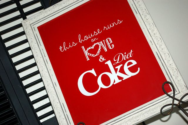 """this house runs on love and diet coke."""