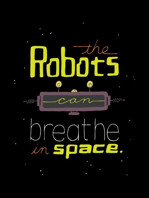 The Robots Can Breathe In Space Kid Quote Lettering Illustration