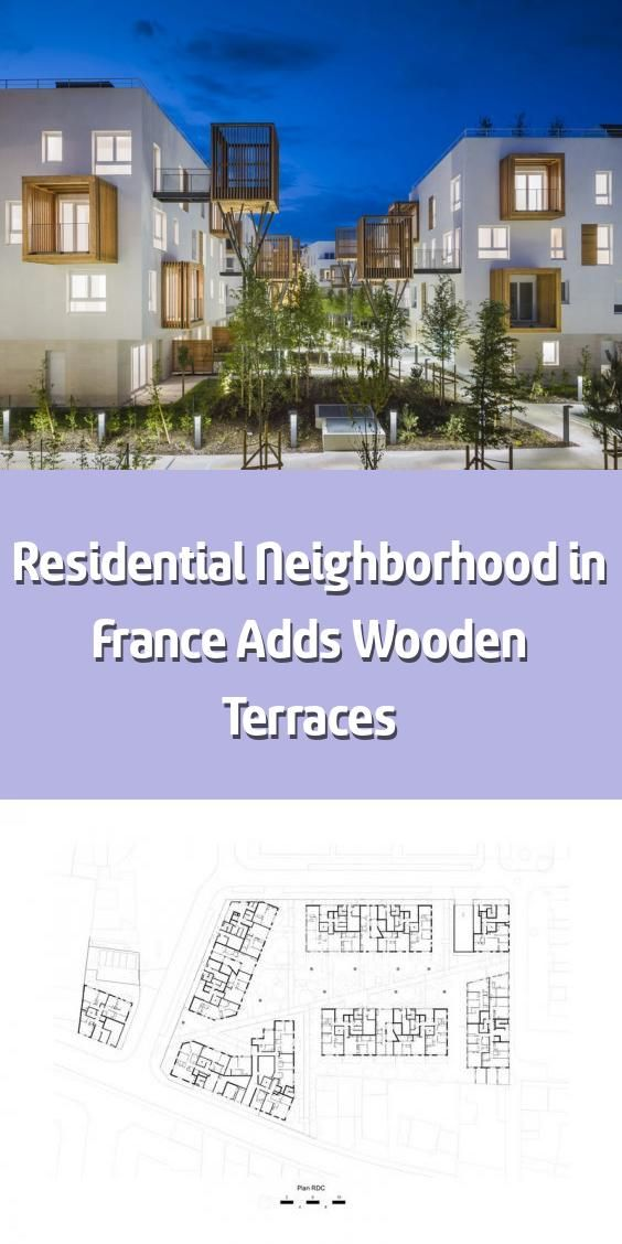 Residential Neighborhood in France Adds Wooden Terraces –   Brenac & Gonzalez & … Terrace