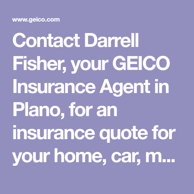 Contact Darrell Fisher Your Geico Insurance Agent In Plano For