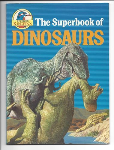 SUPERBOOK-OF-DINOSAURS-Kingfisher-Kingpins-PB-science-NATURE-facts-picture-book