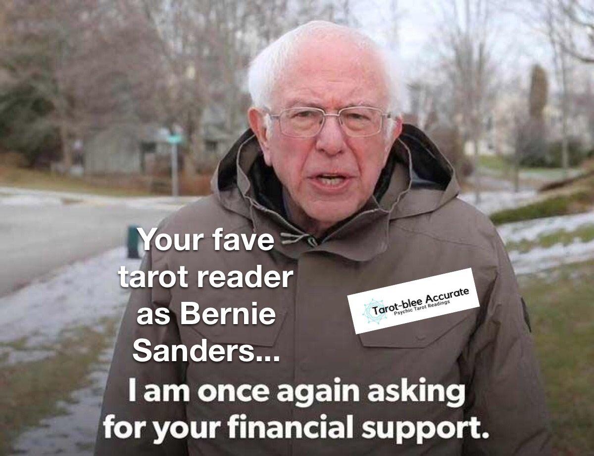 Bernie Sanders Meme Tarot Reader Metaphysical Financial Support Tarot Reading Online Tarot Reading Tarot