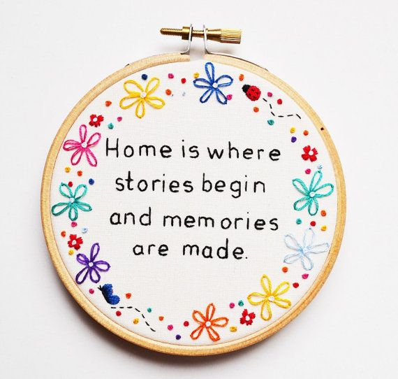 Hand Embroidery New Home Inspirational Quote Hoop Art 'Home is where stories begin and memories are made'