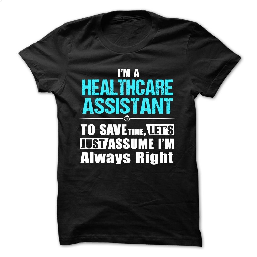 Love being —- HEALTHCARE-ASSISTANT T Shirt, Hoodie, Sweatshirts - shirt #style #T-Shirts