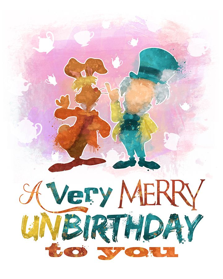Disney Alice In Wonderland Quote: Today Is My #unbirthday! Is It Yours, Too? #mad #hatter
