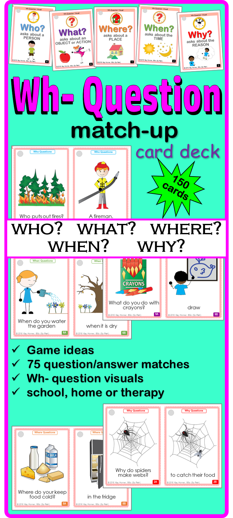 Wh Question Card Deck: Who What When Where Why. 75 Wh question & answer matches; Wh question visuals; contents cards; game idea & carryover cards.