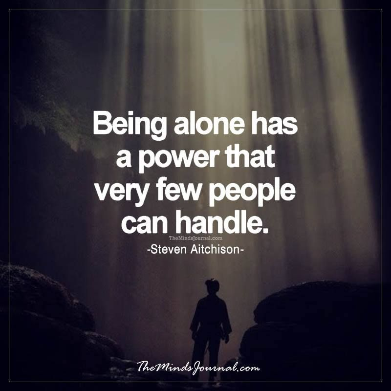 Being alone has a power