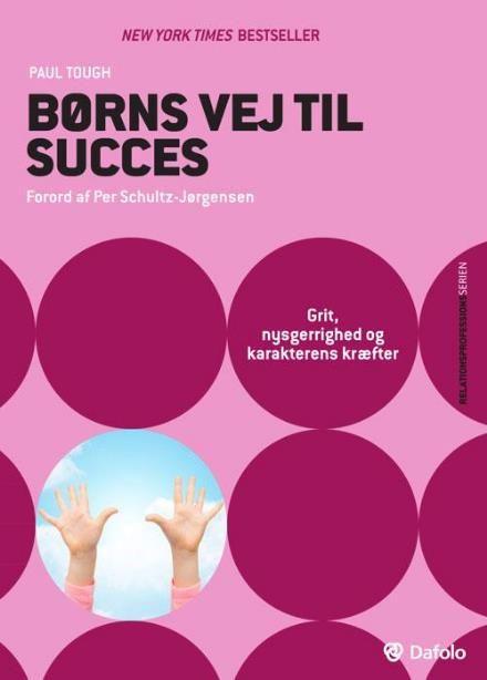 Borns Vej Til Succes Relationsprofessionsserien Faglitteratur Laering Og Undervisning
