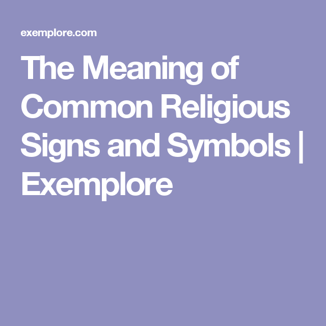 The Meaning Of Common Religious Signs And Symbols Exemplore