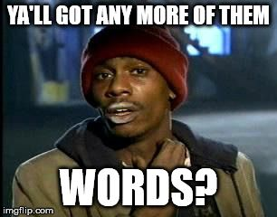 Ya Ll Got Any More Of The Words The Struggle Is Real Writing Pharmacy Humor Making A Murderer Humor