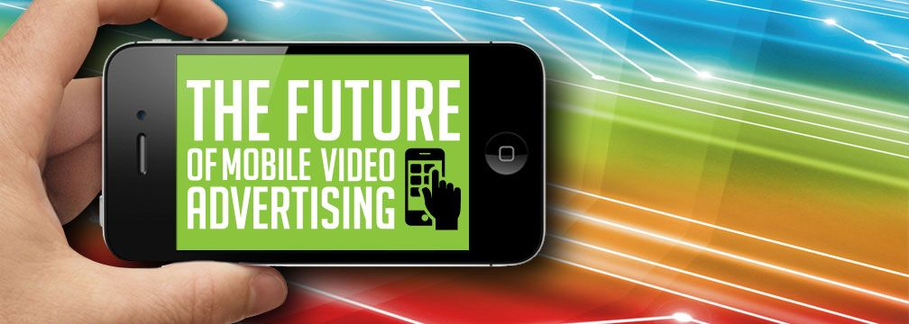 """The Future of Mobile Video Advertising"" December 3rd, 2013 blog post. #Mobile #Video #MobileVideo #Advertising #ViralGains #Blog"