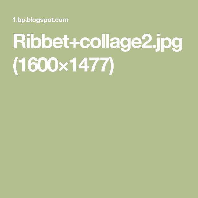 Ribbet+collage2.jpg (1600×1477)