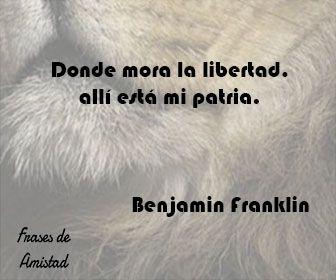 Frases Filosoficas Sobre La Libertad De Benjamin Franklin