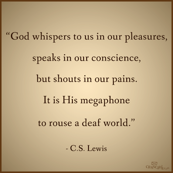 God Whisper To Us In Our Pleasures Speaks Tin Our Conscience But