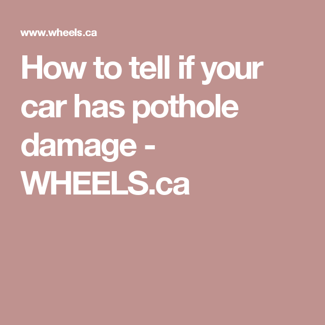 How To Tell If Your Car Has Pothole Damage