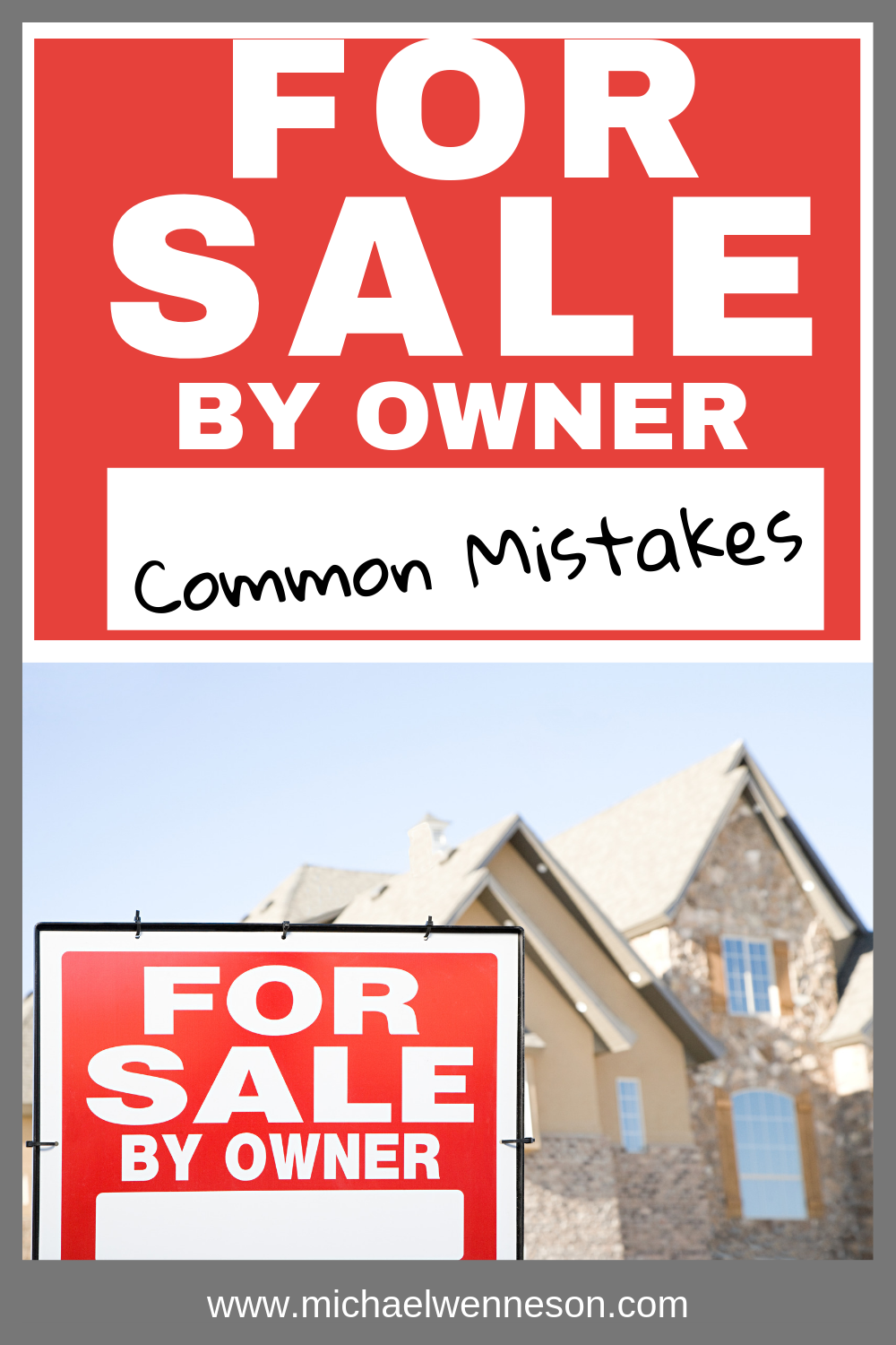 For Sale By Owner Common Mistakes Real Estate Advice Real Estate Marketing Selling Your House