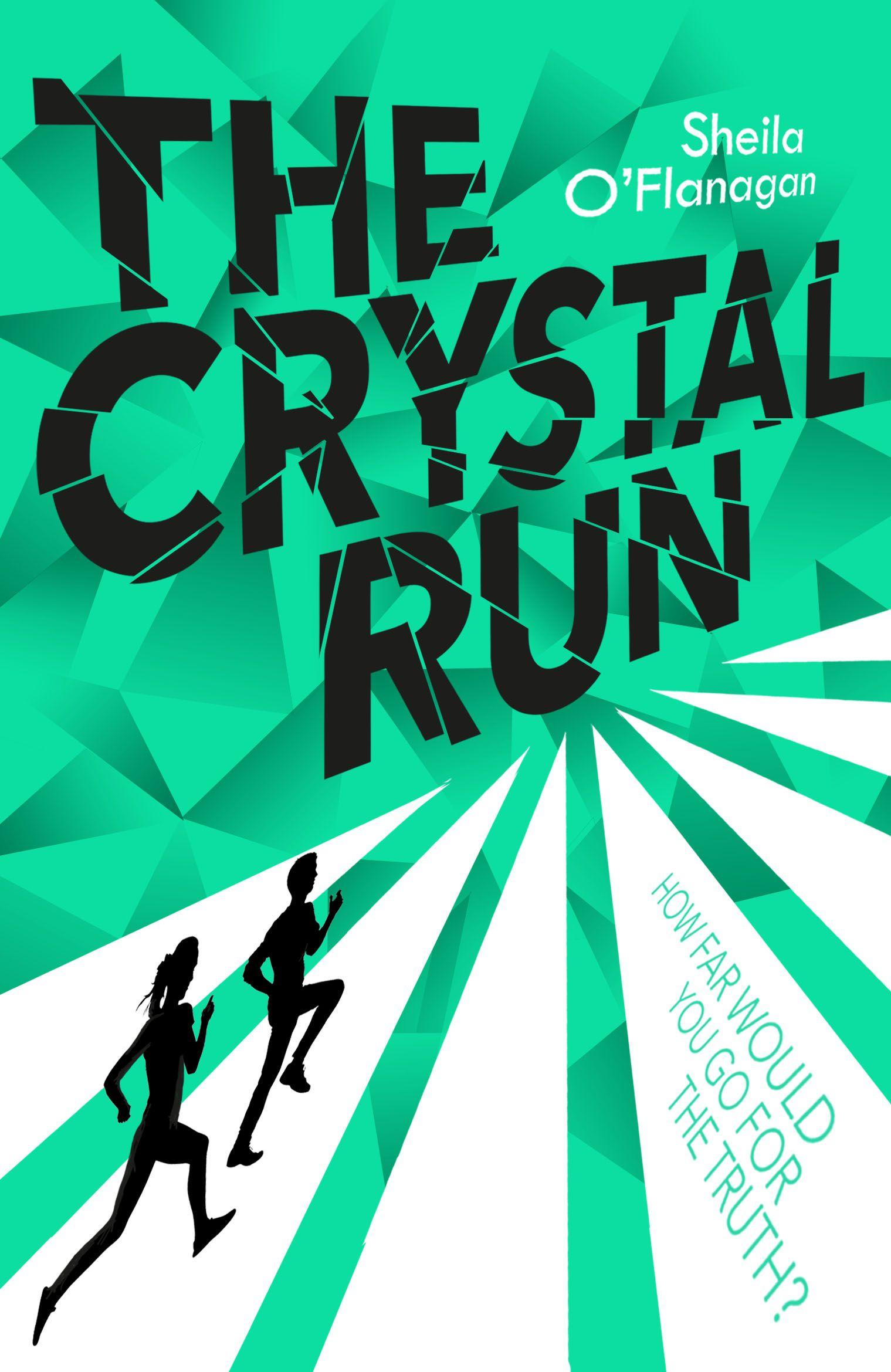 THE CRYSTAL RUN by Sheila O'Flanagan; Hodder Children's