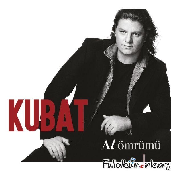 Kubat Al Omrumu 2016 Full Album Dinle