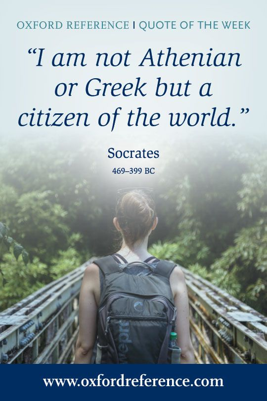 I Am Not Athenian Or Greek But A Citizen Of The World Socrates
