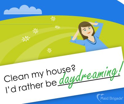 """I'd rather be daydreaming..."" #maid #maidbrigade #greencleaning"