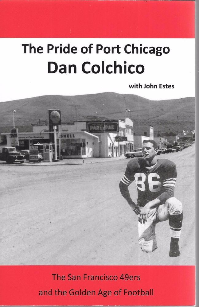 The Pride Of Port Chicago Dan Colchico 2012 1st Edition Signed Paperback San Francisco 49ers Paperbacks Chicago