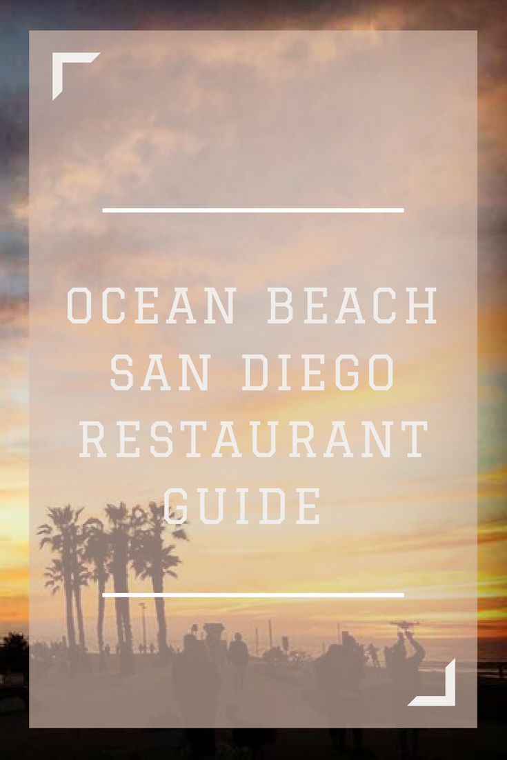 Ocean Beach San Go Restaurant Guide Where To Eat At The Best Restaurants In