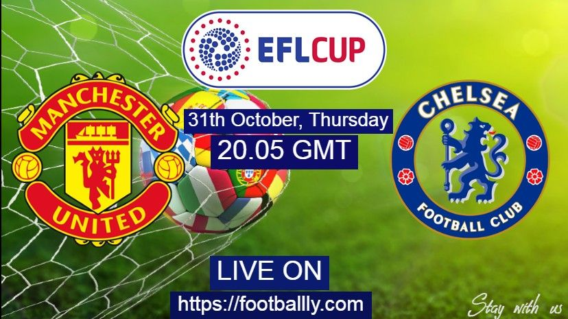 Chelsea Vs Man Utd Live Stream Match Preview Efl Cup Chelsea Streaming Man United