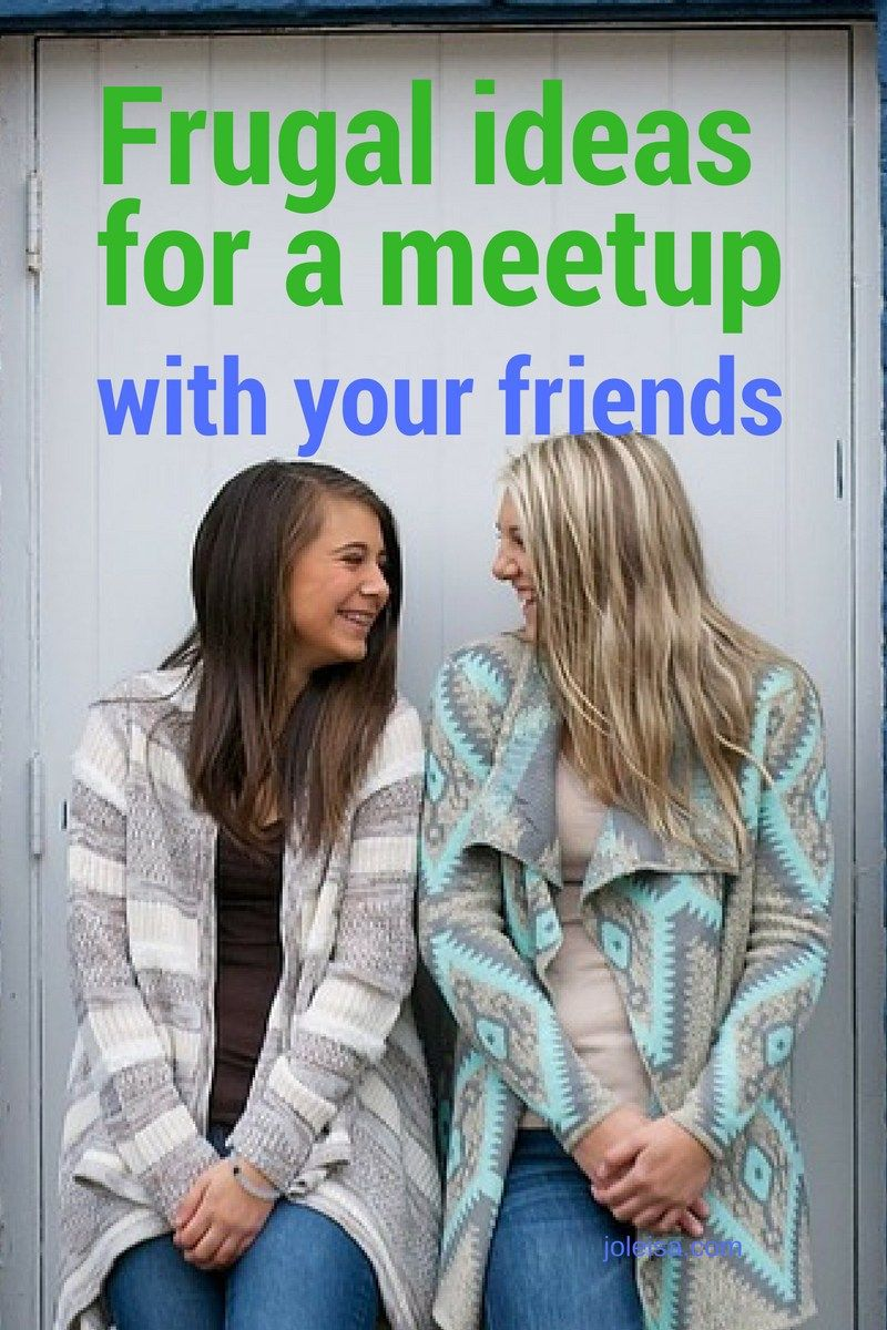 Check out these frugal ideas for a meetup with a friend or friends. It can