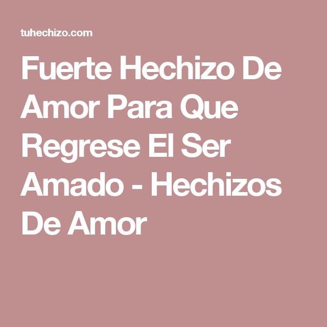 Fuerte Hechizo De Amor Para Que Regrese El Ser Amado Hechizos De Amor Te Amo Como Eres Hechizos De Amor Rituales Para El Amor
