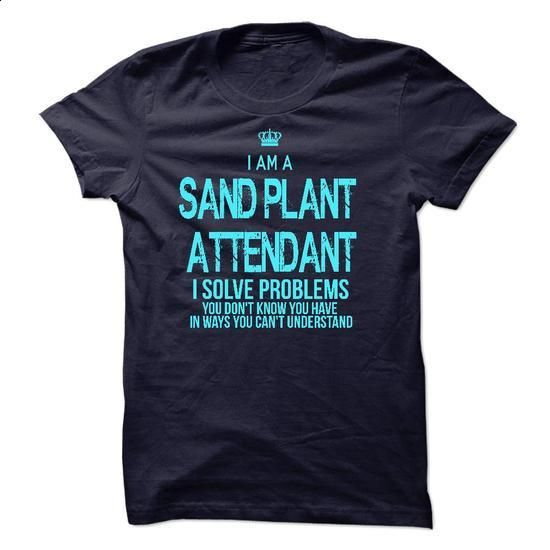 I am a Sand Plant Attendant - #hoodie for teens #sweater nails. SIMILAR ITEMS => https://www.sunfrog.com/LifeStyle/I-am-a-Sand-Plant-Attendant.html?68278