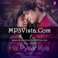 Hai Pyaar Kya Mp3 Song Free Download Mp3vista Mp3 Song Songs Mp3 Music Downloads