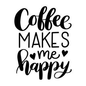 Silhouette Design Store Coffee Makes Me Happy Coffee Quotes Lettering Funny Coffee Quotes