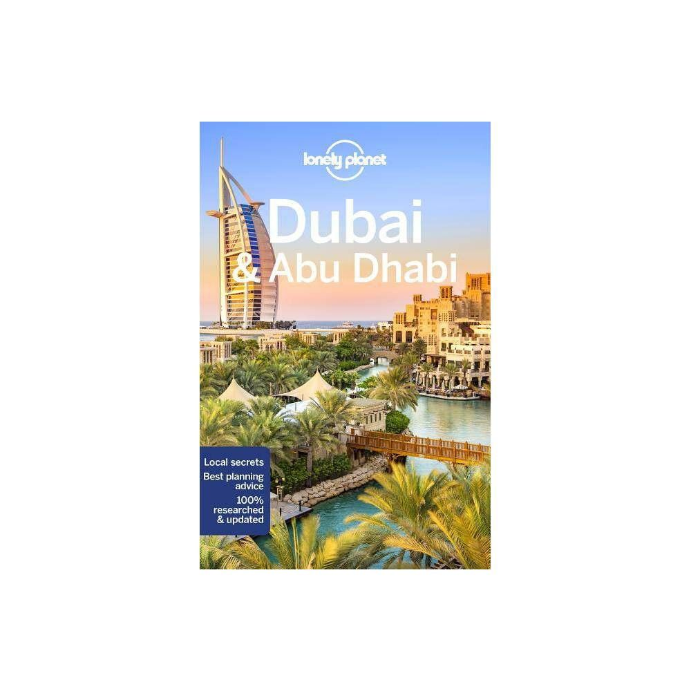 Lonely Planet Dubai Abu Dhabi City Guide 9th Edition By Lonely Planet Andrea Schulte Peevers Kevin Raub Paperback Lonely Planet Travel Lonely Planet Abu Dhabi Travel