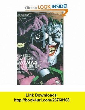 Batman The Killing Joke (9781401216672) Alan Moore, Brian Bolland , ISBN-10: 1401216676  , ISBN-13: 978-1401216672 ,  , tutorials , pdf , ebook , torrent , downloads , rapidshare , filesonic , hotfile , megaupload , fileserve