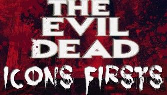 ICONS FIRSTS: THE EVIL DEAD (1981)