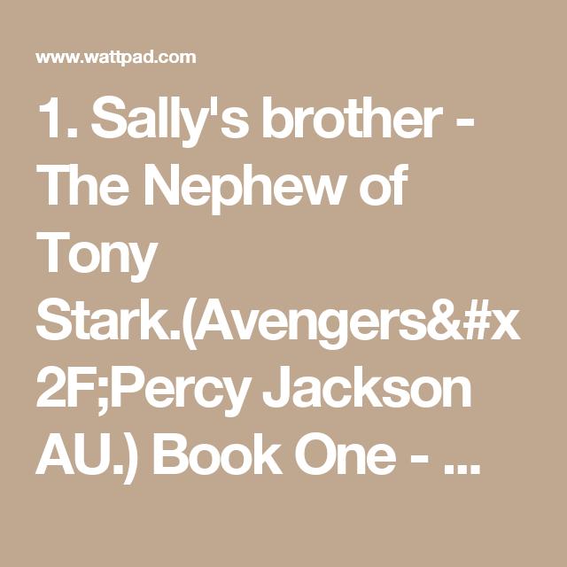 The Nephew of Tony Stark (Avengers/Percy Jackson AU ) Book One - 1