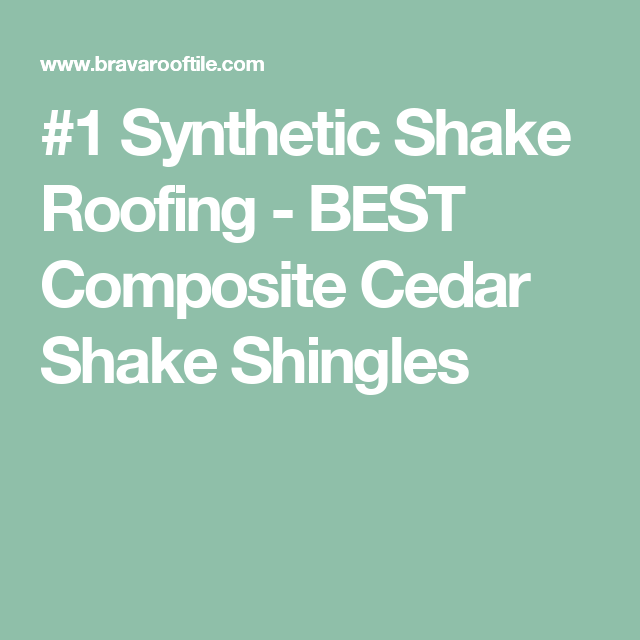 Best 1 Synthetic Shake Roofing Best Composite Cedar Shake Shingles Shake Shingle Cedar Shakes 400 x 300