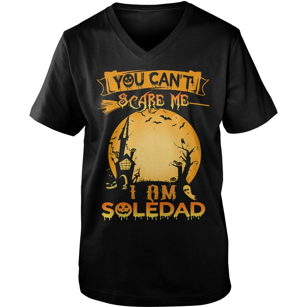 i am SOLEDAD, you can't scare me #gift #ideas #Popular #Everything #Videos #Shop #Animals #pets #Architecture #Art #Cars #motorcycles #Celebrities #DIY #crafts #Design #Education #Entertainment #Food #drink #Gardening #Geek #Hair #beauty #Health #fitness #History #Holidays #events #Home decor #Humor #Illustrations #posters #Kids #parenting #Men #Outdoors #Photography #Products #Quotes #Science #nature #Sports #Tattoos #Technology #Travel #Weddings #Women