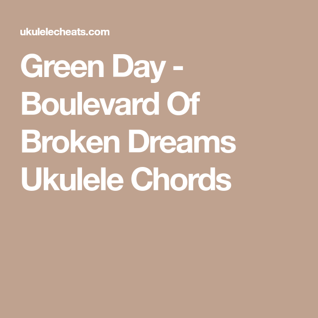 Green Day Boulevard Of Broken Dreams Ukulele Chords Uke