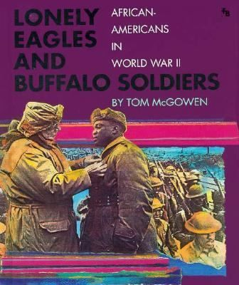Cover image for Lonely eagles and buffalo soldiers : African Americans in World War II