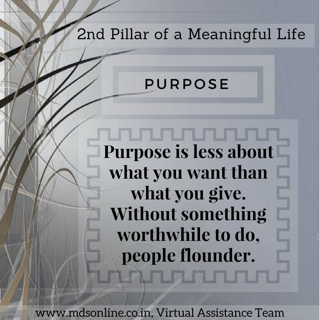 Purpose is the 2nd pillar of a Meaningful life  #speak #wisdom #selffulfillingprophecy #create #reality #energy #visionary #influential #hustledance #healtheworld #hustle #entertainment #innerpeace #mindbodysoul #happiness #anxiety #choosehappiness #choice #choosetobeyou #selfcare #kindness #spiritual #openness #openhearted #beyourself #purposedrivenlife #meaning #foodforthought #mindfulness #thinkbeforeyouspeak #anxietyhustle Purpose is the 2nd pillar of a Meaningful life   #anxietyhustle