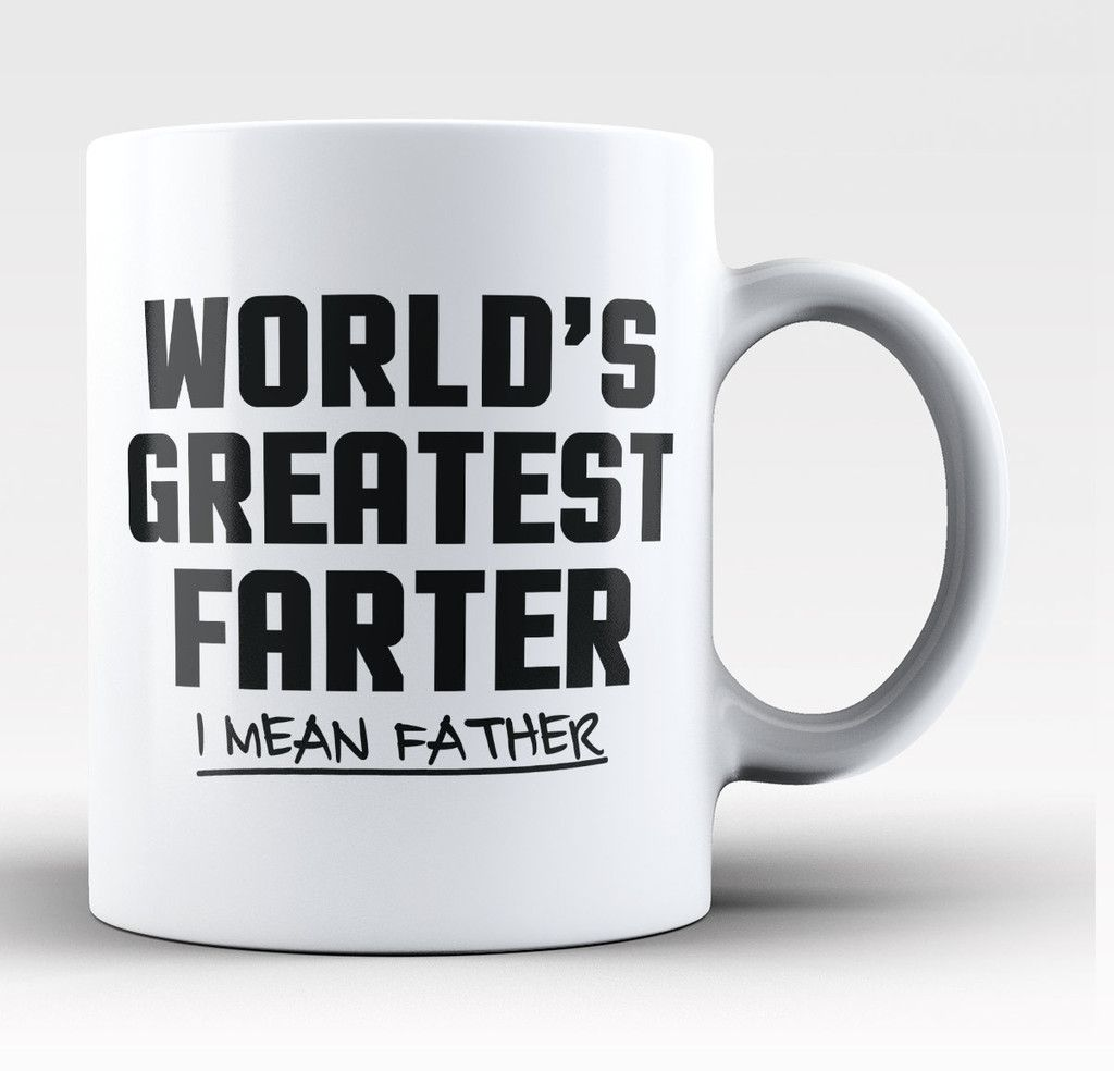 3a0947ac World's Greatest Farter, I Mean Father! The perfect coffee mug for any  proud dad