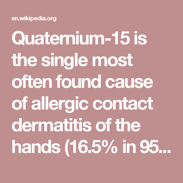 Quaternium-15 is the single most often found cause of